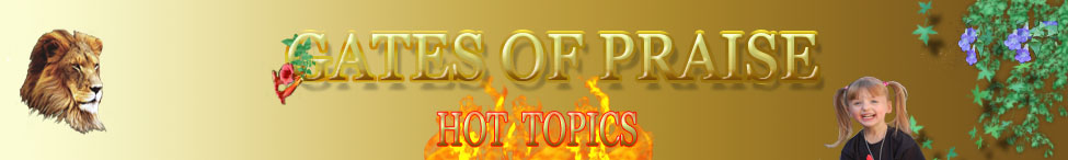 Gates of Praise Christian Community Hot Topics Header